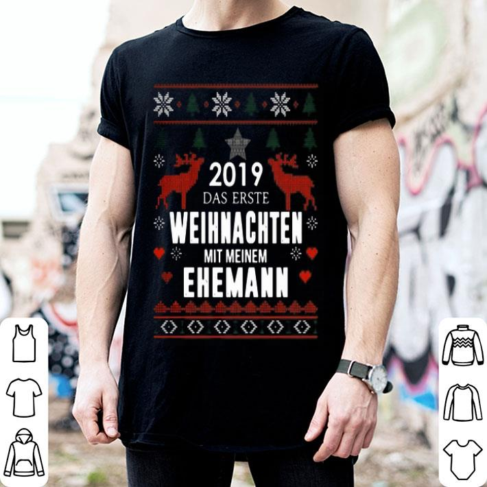- 2019 Das Erste Weihnachten Mit Meinem Ehemann Ugly Christmas shirt