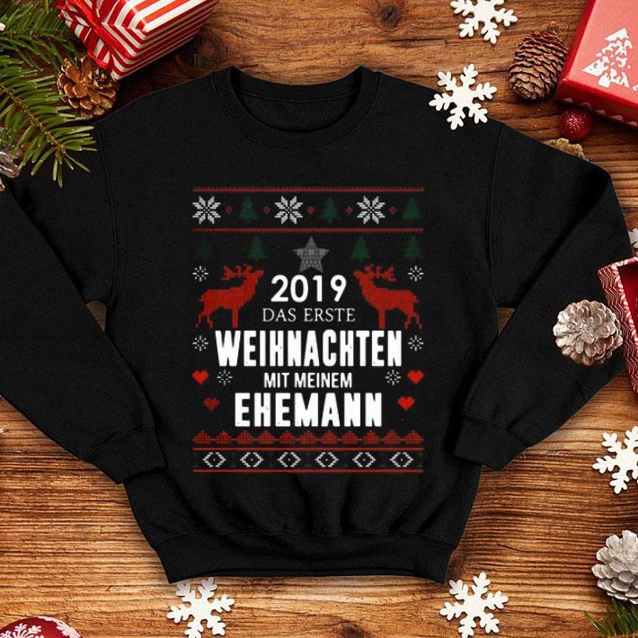 2019 Das Erste Weihnachten Mit Meinem Ehemann Ugly Christmas shirt