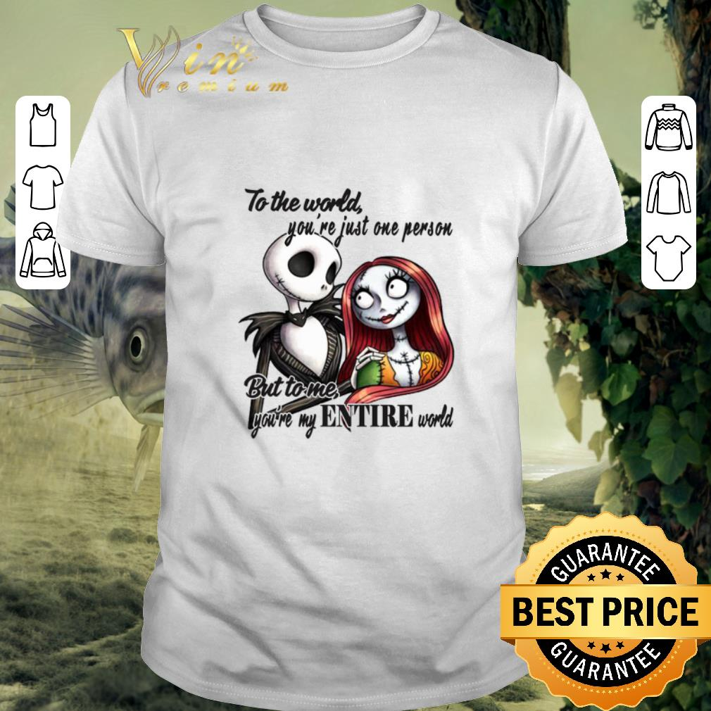 - Cool Jack Skellington & Sally to the world you're just one person shirt