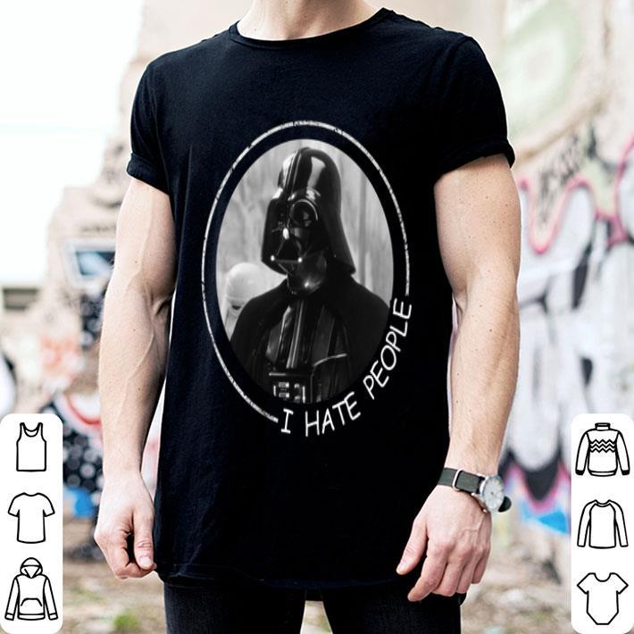 - Darth Vader i hate people Star Wars shirt
