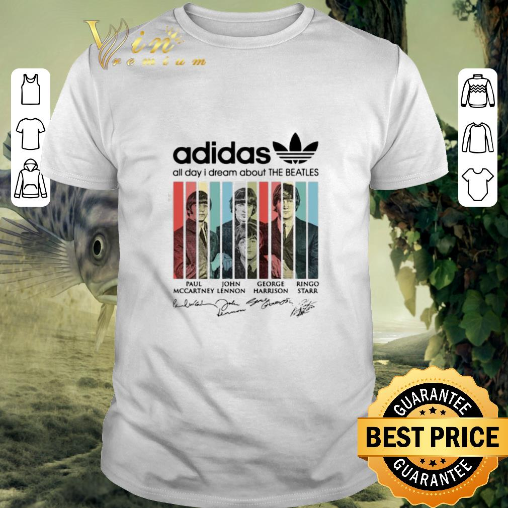 - Funny Adidas all day I dream about The Beatles signatures shirt