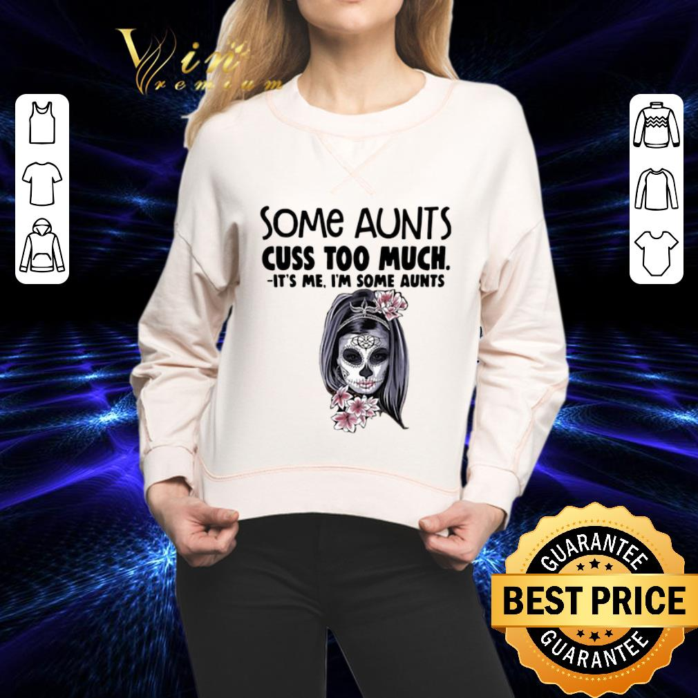 - Funny Tattoo girl some aunts cuss too much it's me i'm some aunts shirt