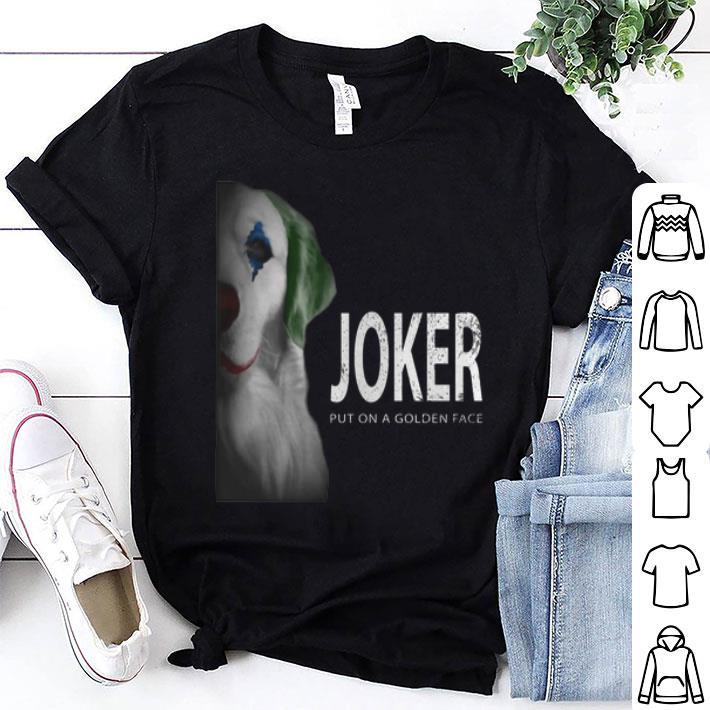 - Golden Retriever Joker put on a golden face shirt