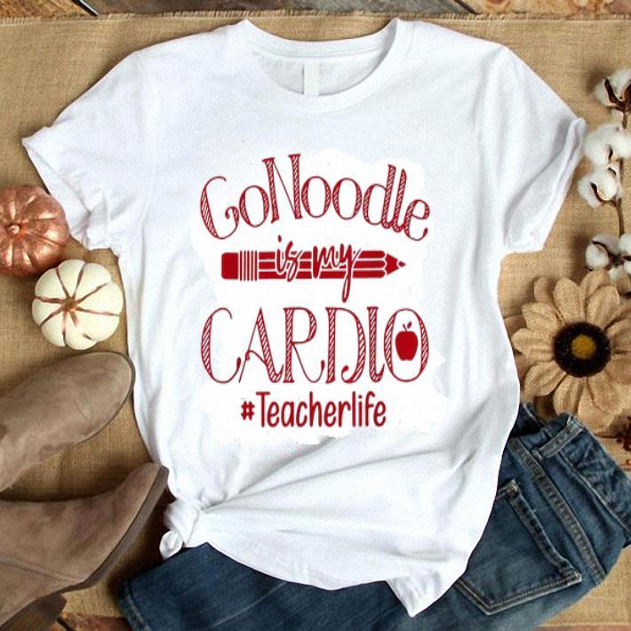 - Gonoodle is my cardio teacherlife shirt