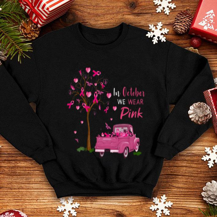 - In october we wear pink truck breast cancer awareness shirt