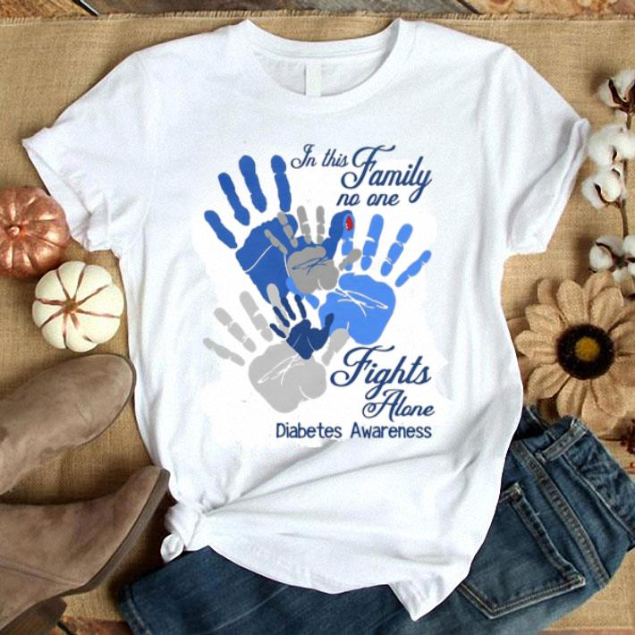 - In this family no one fights alone Diabetes Awareness shirt