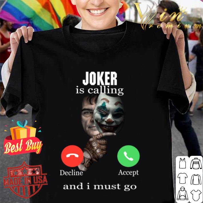 - Joker is calling decline accept and I must go shirt