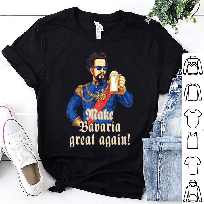 - Make Bavaria great again shirt