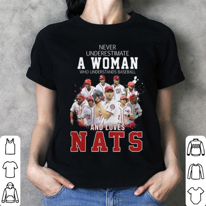Never underestimate a woman who and loves Washington Nationals shirt