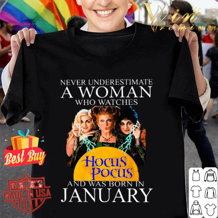 - Never underestimate a woman who watches Hocus Pocus January shirt