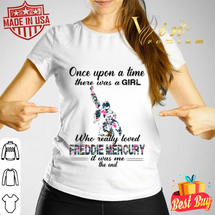 - Once upon a time there was a girl who really love Freddie Mercury shirt