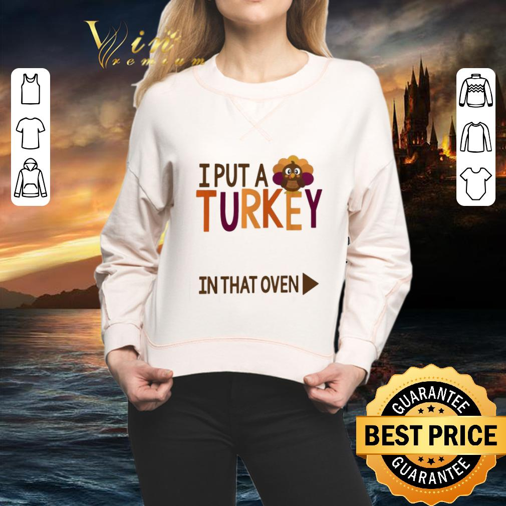 Original Gobbling I put a Turkey in the oven shirt 2