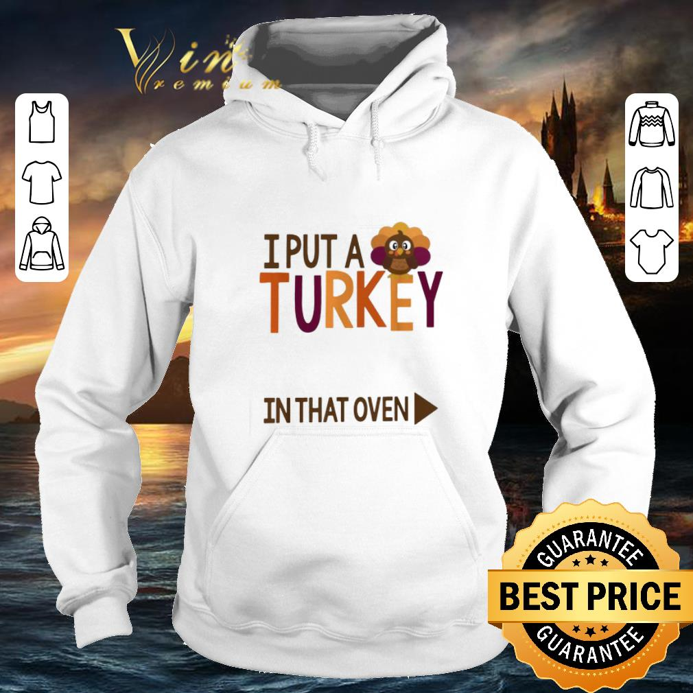 Original Gobbling I put a Turkey in the oven shirt