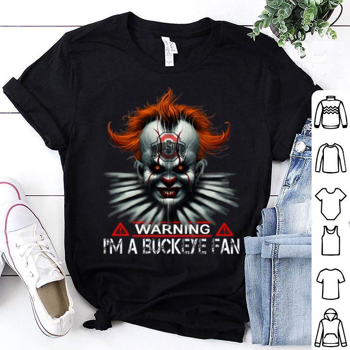 Pennywise warning i'm a buckeye fan Ohio State Buckeyes shirt