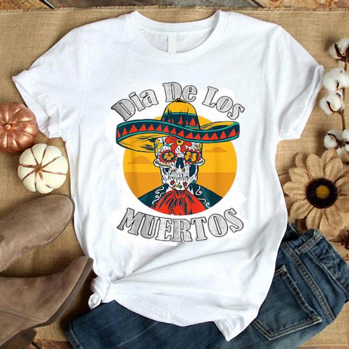 - Skull Dia De Los Muertos Day Of The Dead shirt