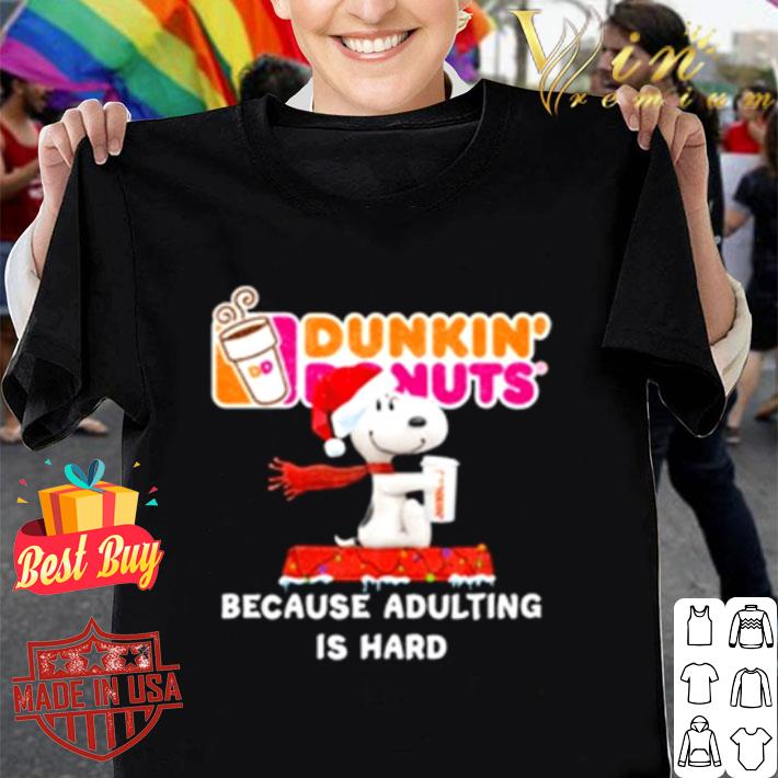 - Snoopy drink Dunkin' Donuts because adulting is hard Christmas shirt