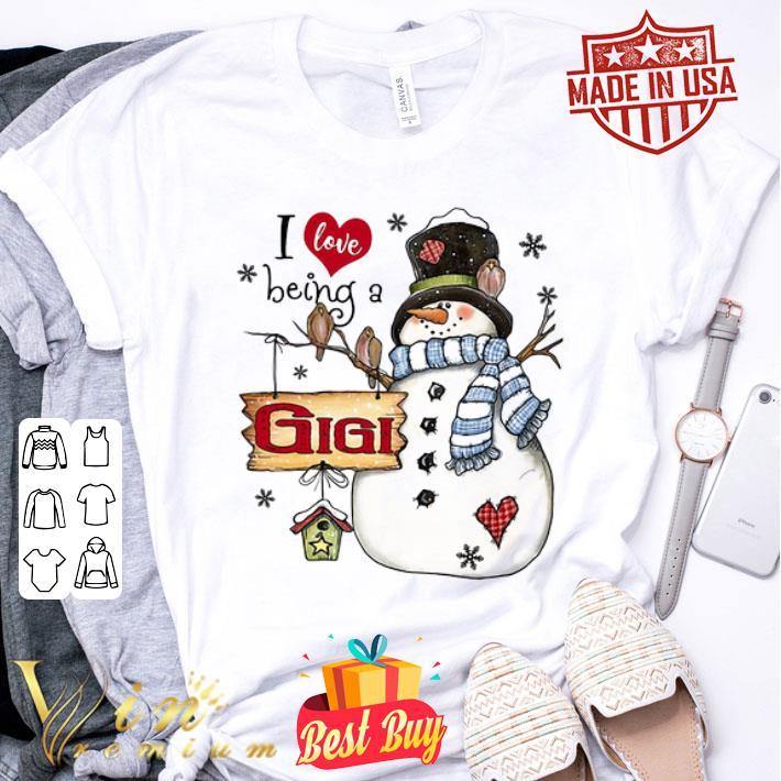 - Snowman I love being a GIGI Christmas shirt
