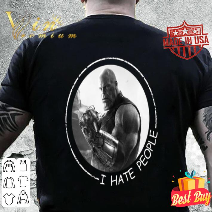 - Thanos i hate people shirt