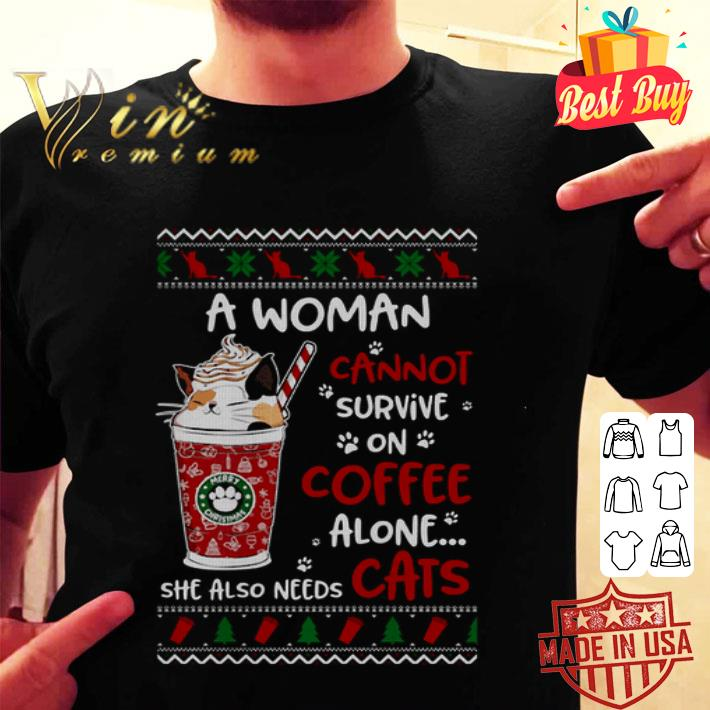 - A woman cannot survive on coffee alone she also needs cats Christmas shirt
