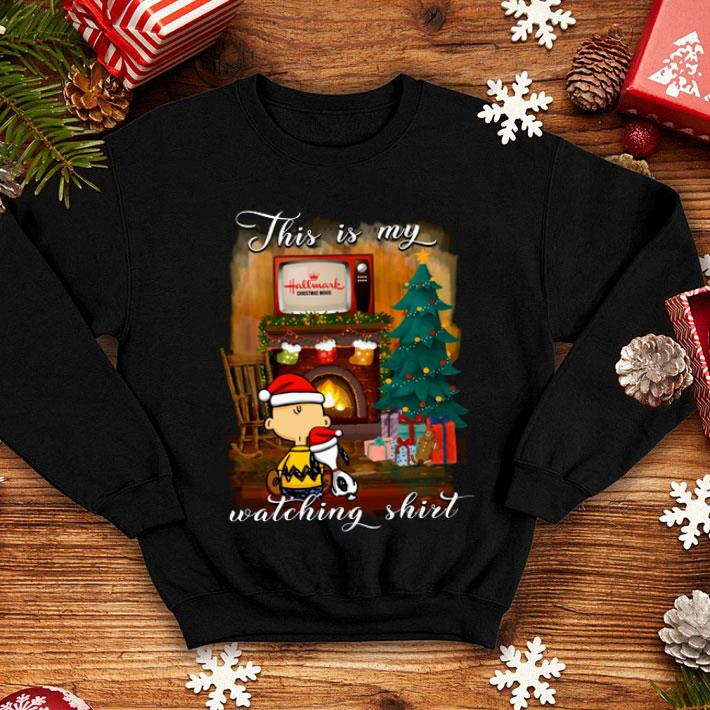 - Charlie Brown Snoopy This is my Hallmark Christmas movie watching shirt
