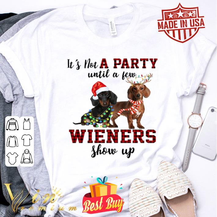 - Dachshund it's not a party until a few wieners show up Christmas shirt