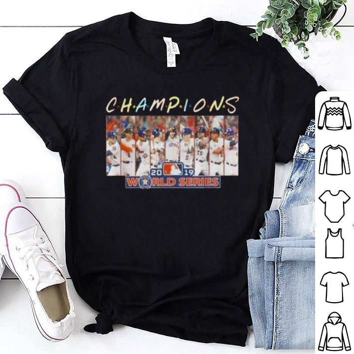 - Friends Champions 2019 world series Houston Astros shirt