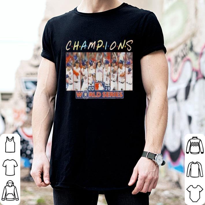 Friends Champions 2019 world series Houston Astros shirt
