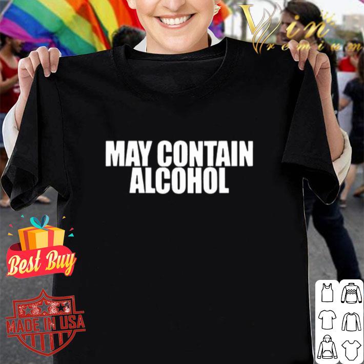 May Contain Alcohol shirt