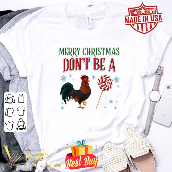 - Merry Christmas Don't Be A Sucker Chicken shirt