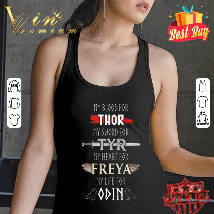 - My Blood For Thor My Sword For Tyr My Heart For Freya My Life For Odin shirt