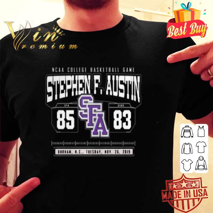 - NCAA College Basketball Game Stephen F.Austin 85 SFA 83 Durham shirt