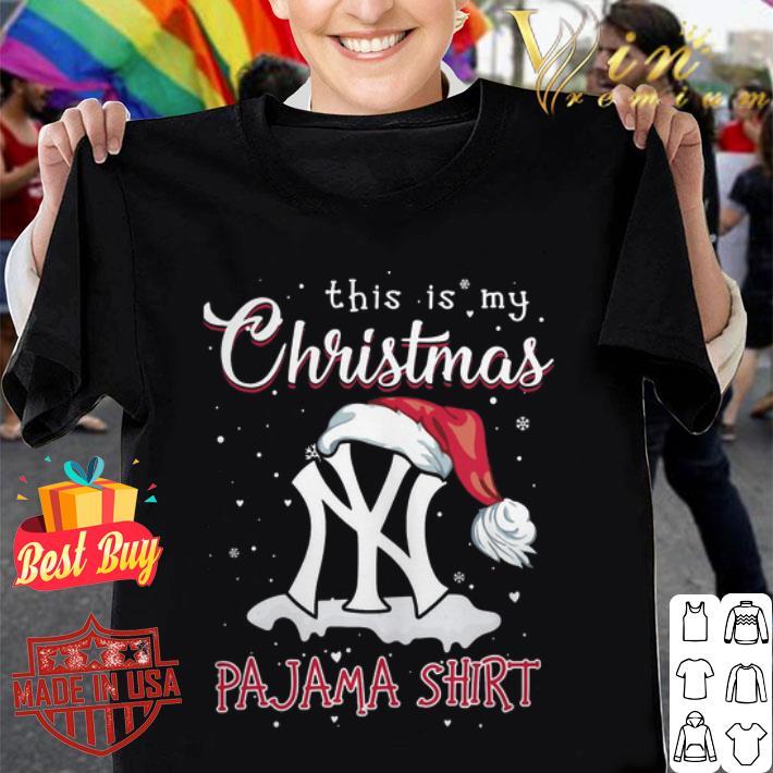 - New York Yankees this is my Christmas Pajama shirt
