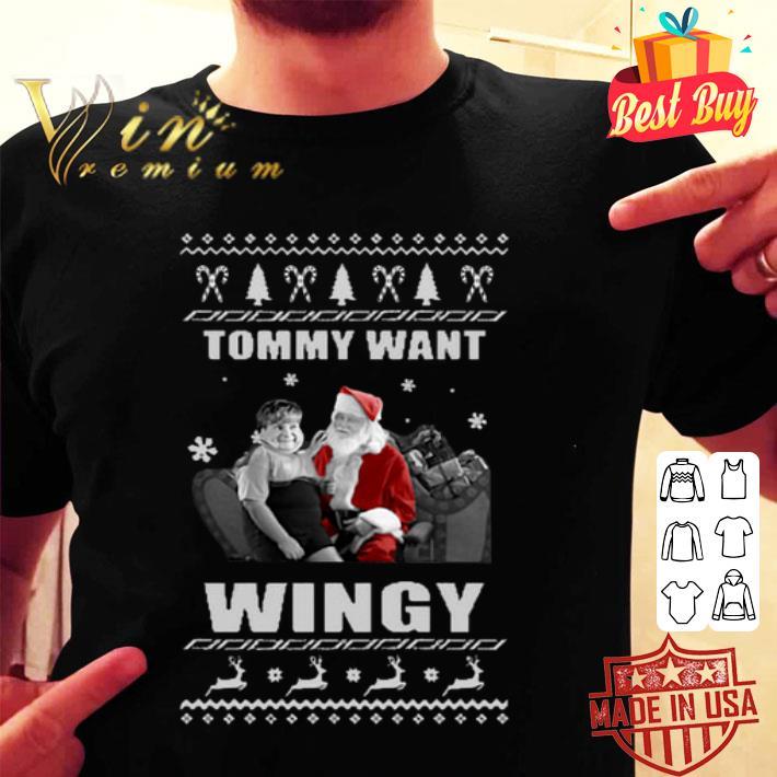 - Santa Claus Tommy want Wingy Christmas shirt