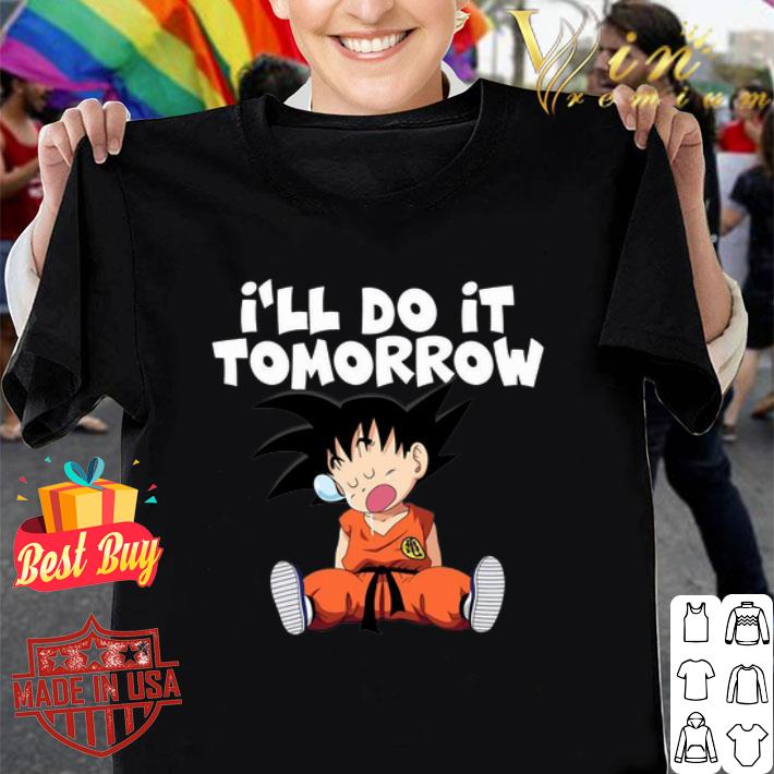 Son Goku I'll Do It Tomorrow shirt