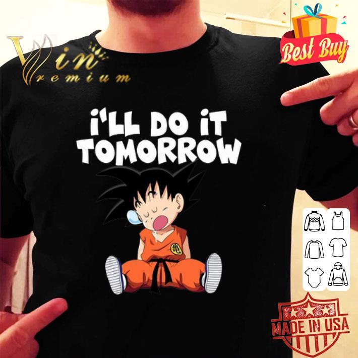 - Son Goku I'll Do It Tomorrow shirt