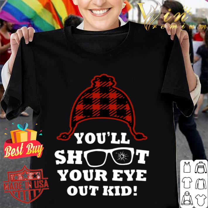 - You'll shoot your eye out kid shirt