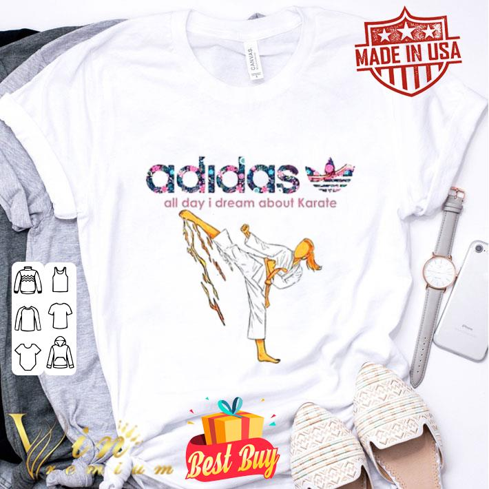- adidas all day i dream about Karate shirt