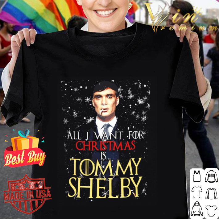 - All I want for Christmas is Tommy Shelby shirt