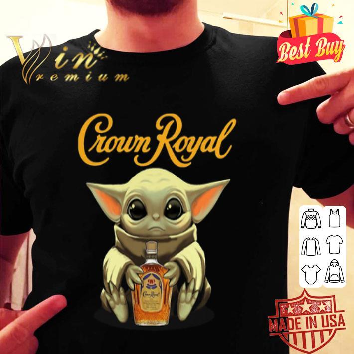 Baby Yoda hug Crown Royal Star Wars Mandalorian shirt