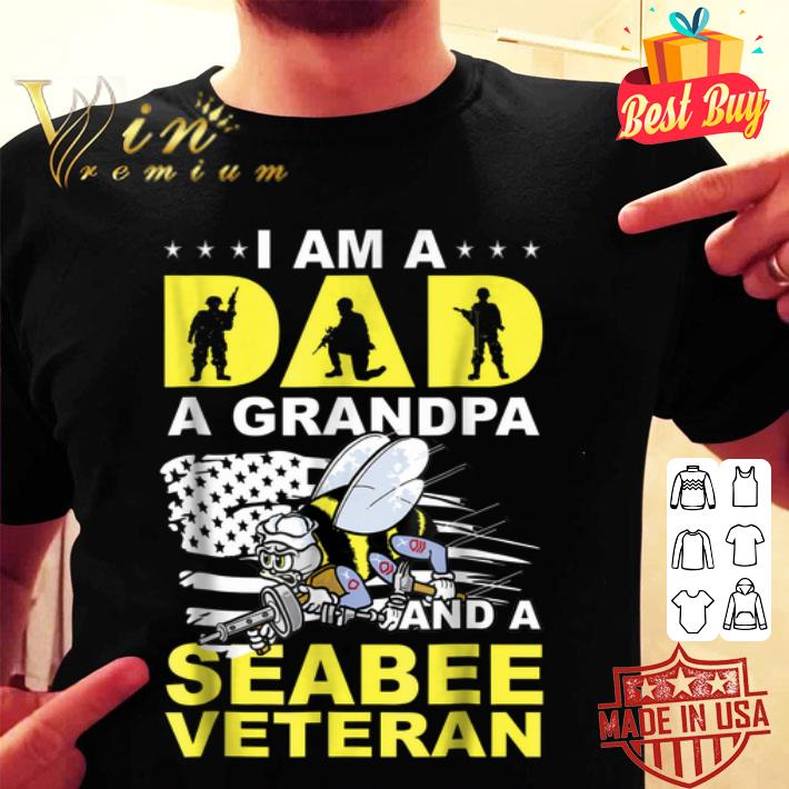- Bee i am a dad a grandpa and a seabee veteran shirt