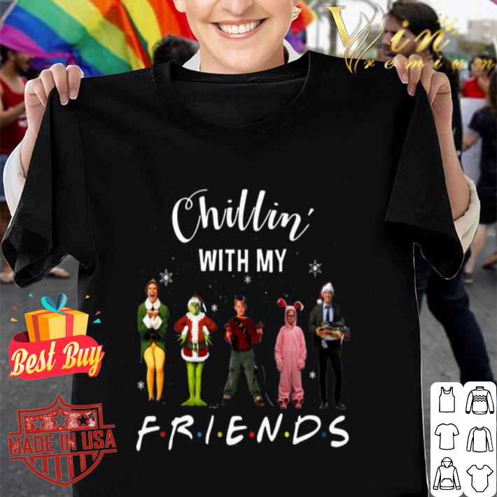 - Chillin' with my Friends Grinch Elf Home Alone Characters shirt