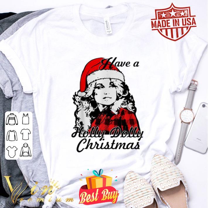 - Dolly Parton Have a Holly Dolly Christmas shirt