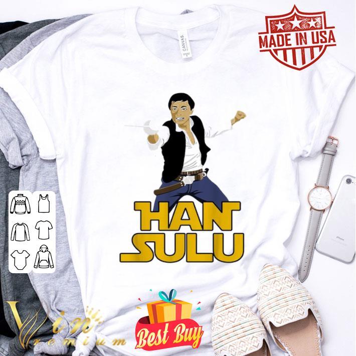 - Han Solo Han Sulu Star Trek Hikaru Sulu Star Wars shirt