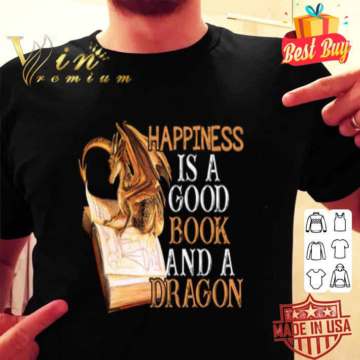 - Happiness is a good book and a dragon shirt