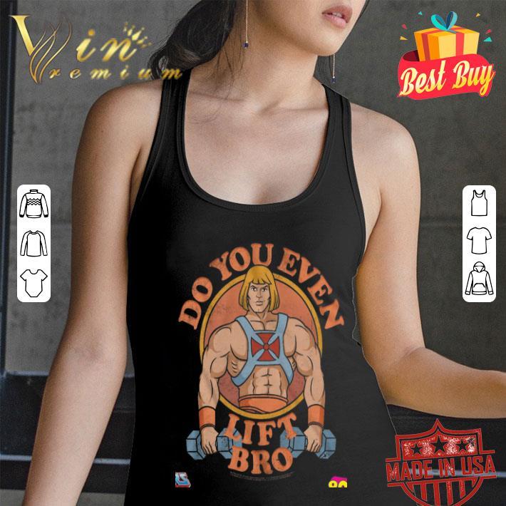 - He-Man Do you even lift bro shirt