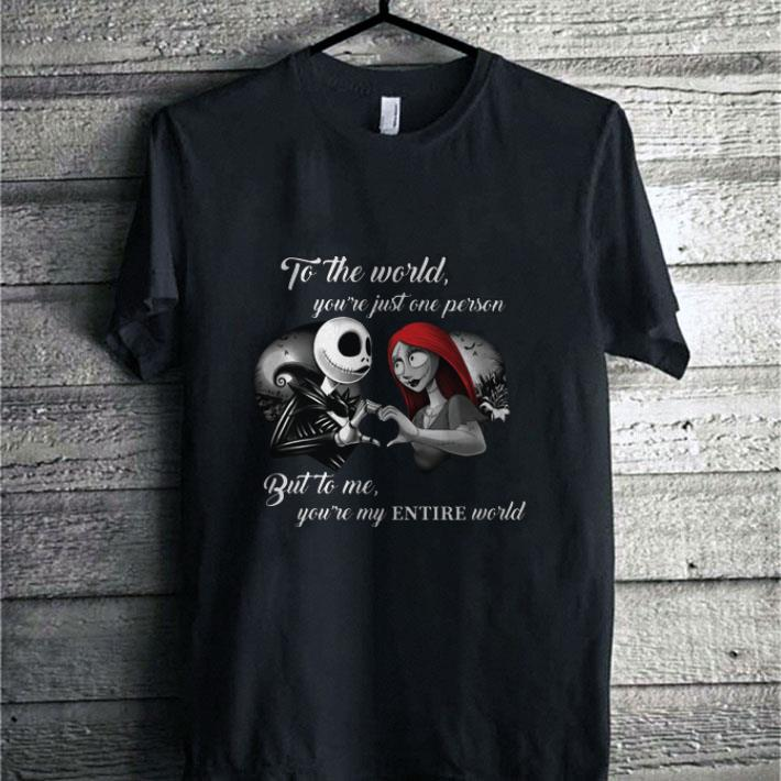 - Jack Skellington Sally to the world you're just one person world shirt