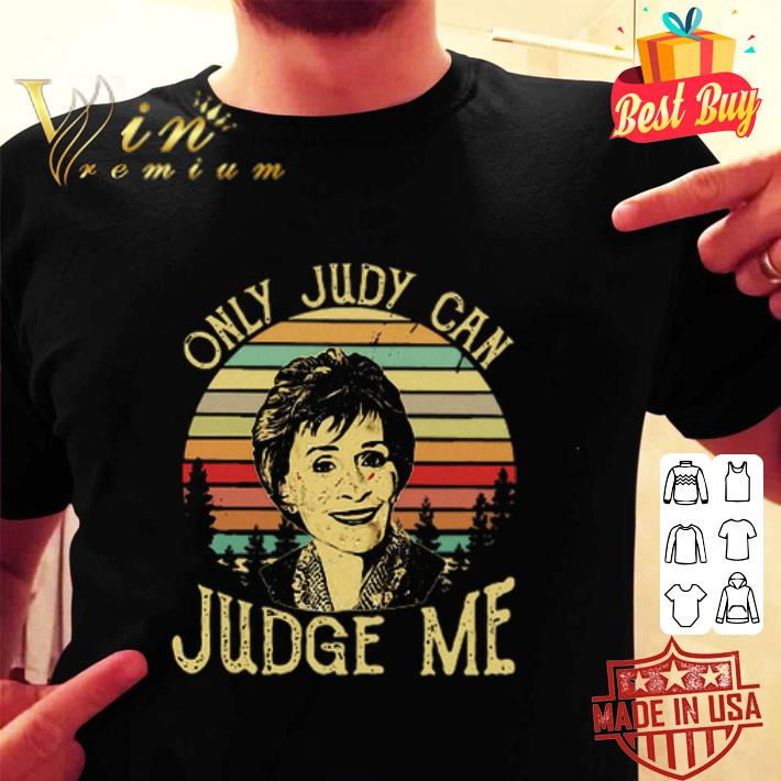 Judy Sheindlin Only Judy Can Judge Me Vintage Sunset shirt