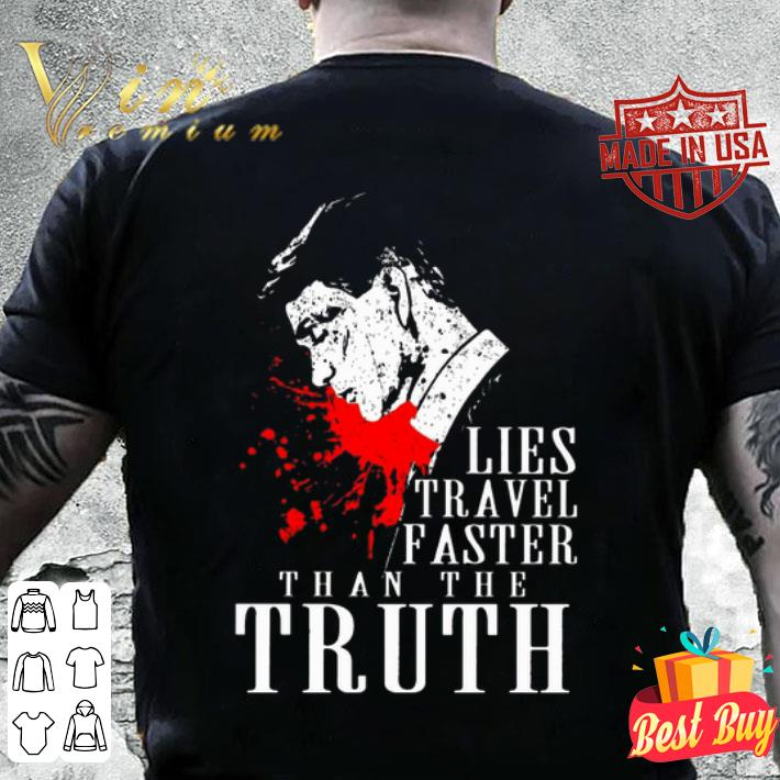 - Peaky Blinders Lies travel faster than the truth shirt