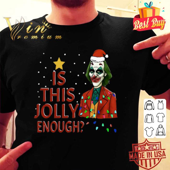 - Santa Joker 2019 Is This Jolly Enough Christmas shirt