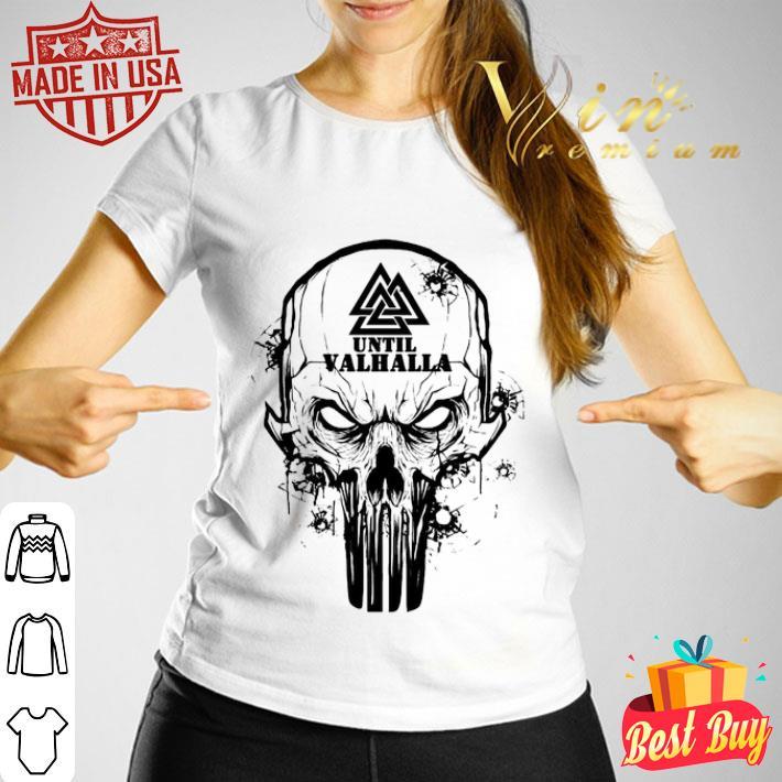Viking Until Valhalla Skull shirt